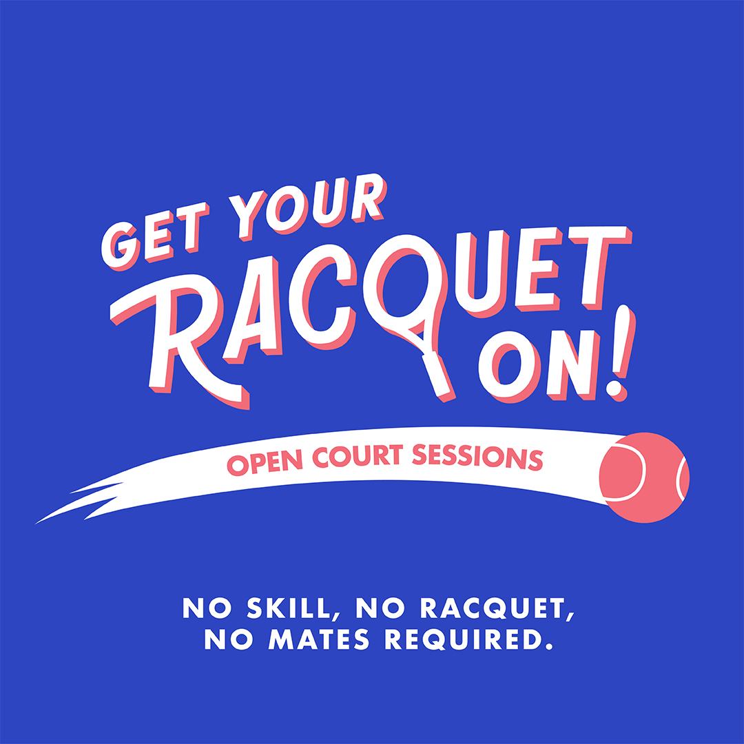 Tennis Australia – Open Court Sessions – Get Your Racquet On!